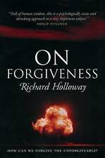 On Forgiveness: How Can We Forgive the Unforgivable?...Holloway ..VGC..mnf191