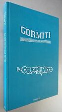 GORMITI LE ORIGINI DEL MITO - CARTONATO A COLORI ED. MONDADORI 1° ED. 2007 -
