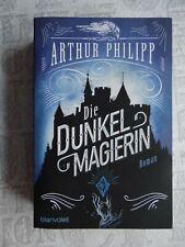 Die Dunkelmagierin ? Der Bestseller Fantasy Roman von Arthur Philipp
