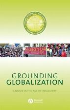 Grounding Globalization: Labour in the Age of Insecurity (Antipode-ExLibrary