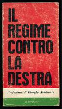 ANONIMO IL REGIME CONTRO LA DESTRA BORGHESE 1973 LIBRI DEL BORGHESE ALMIRANTE