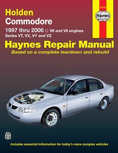 Holden Commodore VT VX VY VZ Repair Manual 1997-2006 6 cyl & V8