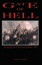 Gate of Hell : Campaign for Charleston Harbor, 1863 by Stephen R. Wise (1994, Ha