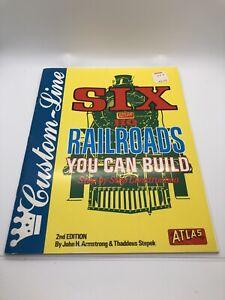 Custom Line Atlas Six HO Railroads You Can Build 1989 - John Armstrong - Trains