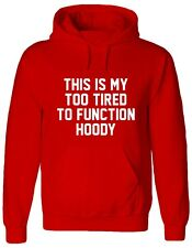 THIS IS MY TOO TIRED TO FUNCTION HOODY, funny, sleep xmas Jumper, Hoody, HOODIE