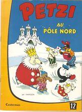 HANSEN   bande dessinée   PETZI au pôle nord no 12  Casterman 1964