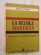 LA SCUOLA MOERNA Nuovi metodi e tecniche fondamentali Robert Dottrens Armando di