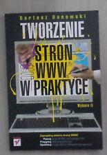 Tworzenie stron WWW w praktyce. Wydanie II Autor: Bartosz Danowski