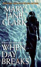 When Day Breaks by Mary Jane Clark (2008, Paperback)