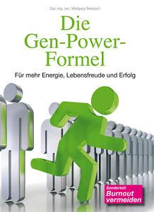 Die Gen-Power-Formel: Für mehr Energie, Lebensfreude und Erfolg