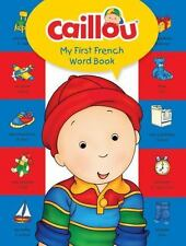 CAILLOU, MY FIRST FRENCH WORD BOOK