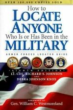 How to Locate Anyone Who Is or Has Been in the Military by Richard S. Johnson,