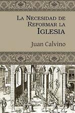 La Necesidad de Reformar la Iglesia by Juan Calvino (2009, Paperback)