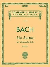 6 Suites: Schirmer Library of Classics Volume 1565 Cello Solo