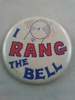 Vintage I RANG THE BELL Circus Strongman Game Style pin button pinback **EE1
