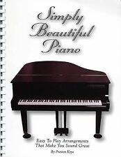 Simply Beautiful Piano: Easy to Play Arrangements That Make You Sound Great