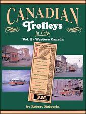 Canadian Trolleys In Color Vol. 2: Western Canada / Railroad