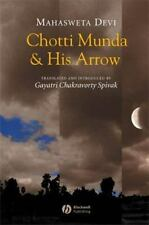 Chotti Munda and His Arrow, Hardcover by Mahasveta Debi; Spivak, Gayatri Chak.