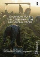 Migration, Work and Citizenship in the New Global Order, Paperback by Munck, ...