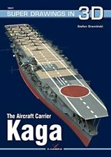 Kagero Super Drawings in 3D 31: The Japanese Aircraft Carrier Kaga