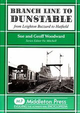 Branch Line to Dunstable: from Leighton Buzzard to Hatfield by Geoff...