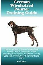 German Wirehaired Pointer Training Guide German Wirehaired Pointer Training.