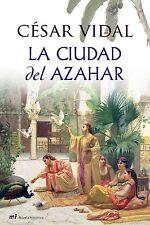 La Ciudad del Azahar by Cesar Vidal (Spanish, Hardcover) (MR Novela Histórica)