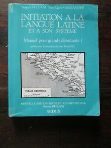 INITIATION A LA LANGUE LATINE ET A SON SYSTÈME - Simone DELÉANI