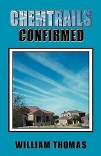 Chemtrails Confirmed by William David Thomas (2004, Paperback)
