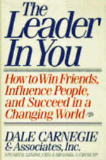 Leader in You: How to Win Friends, Influence People, and Succeed in a Changing