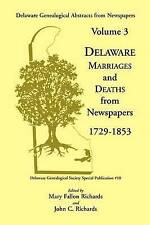 Delaware Genealogical Abstracts from Newspapers: . Volume 3: Delaware Marriages