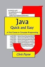 NEW Java Quick and Easy: A First Course in Computer Programming by Chris Payne