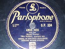 PERU 78 rpm RECORD Parlophone YMA SUMAC Un amor / Amor indo PERUVIAN FOLK Ethnic