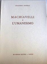 GIOACCHINO PAPARELLI MACHIAVELLI E L'UMANESIMO DE SIMONE 1982