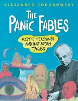 Panic Fables : Mystic Teachings and Initiatory Tales, Paperback by Jodorowsky...