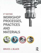 NEW Workshop Processes, Practices and Materials, 5th ed by Bruce J. Black