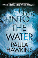 Into the Water: The Number One Bestseller by Paula Hawkins (Hardback, 2017)