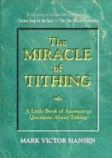 The Miracle of Tithing: A Little Book of Answers to Questions about Tithing