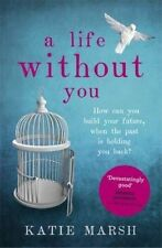 A Life Without You By Katie Marsh NEW (Paperback) Book
