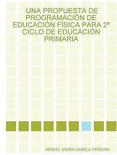 Una propuesta de programaciÓn de educaciÓn fÍsica para 2º ciclo de educaciÓn...