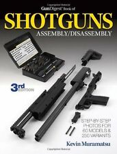 The Gun Digest Book of Shotguns Assembly/Disassembly by Kevin Muramatsu
