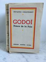 Jacques Chastenet Godoï Prince de la paix Arthème Fayard 1943