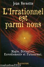 Livre ésotérisme  l'Irrationnel est parmi nous  book