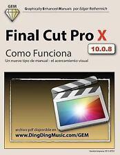 Final Cut Pro X - Como Funciona : Un Nuevo Tipo de Manual - el Acercamiento...