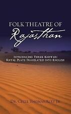 Folk Theatre of Rajasthan: Introducing Three Marwari Khyal Plays Translated...
