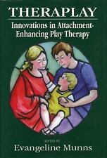 Theraplay: Innovations in Attachment-Enhancing Play Therapy: By Munns, Evange...