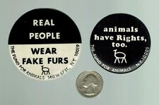 Real People Wear Fake Furs / animals have Rights too - TWO animal rights buttons