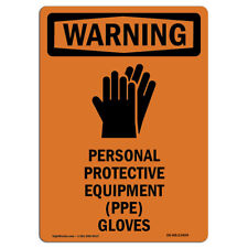 Osha Warning Sign Personal Protective With Symbol Made In The Usa
