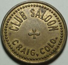 "1908-1916 CRAIG, COLORADO Quite Rare GOOD FOR ONE DRINK >Old ""CLUB SALOON"" TOKEN"