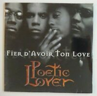 POETIC LOVER : FIER D'AVOIR TON LOVE (EDIT RADIO) ♦ CD Single NEUF / NEW ♦
